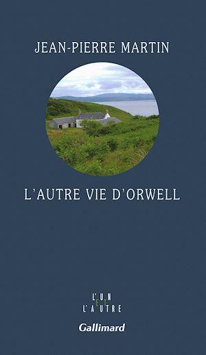 Téléchargez le livre :  L'autre vie d'Orwell