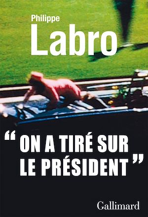 Téléchargez le livre :  On a tiré sur le Président (Kennedy)