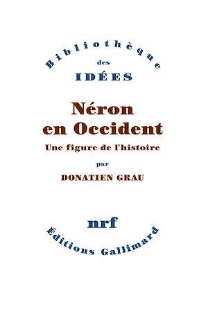 Téléchargez le livre :  Néron en Occident. Une figure de l'histoire