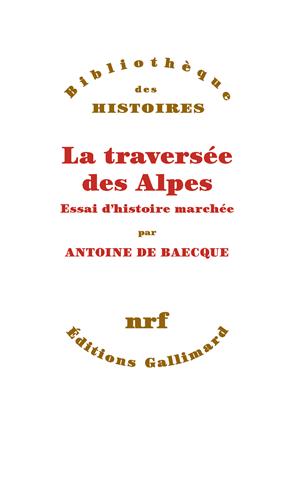 Téléchargez le livre :  La traversée des Alpes. Essai d'histoire marchée