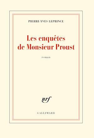 Téléchargez le livre :  Les enquêtes de Monsieur Proust