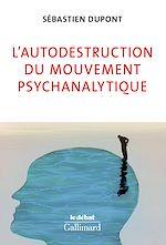 Télécharger le livre :  L'autodestruction du mouvement psychanalytique