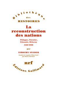 Télécharger le livre : La reconstruction des nations. Pologne, Ukraine, Lithuanie, Bélarus (1569-1999)