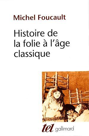 Téléchargez le livre :  Histoire de la folie à l'âge classique