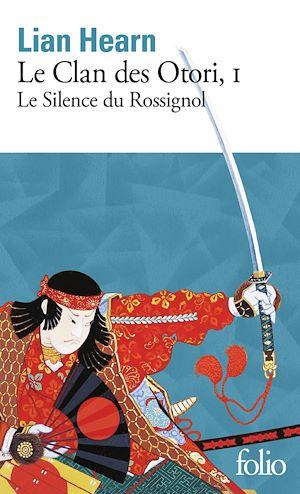 Téléchargez le livre :  Le Clan des Otori (Tome 1) - Le Silence du Rossignol