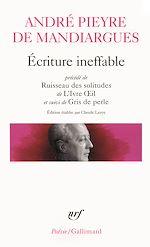 Télécharger le livre :  Écriture ineffable / Ruisseau des solitudes / L'Ivre Oeil / Gris de perle