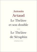 Télécharger le livre :  Le théâtre et son double / Le théâtre de Séraphin