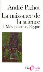 Télécharger le livre :  La naissance de la science (Tome 1) - Mésopotamie, Égypte