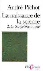 Télécharger le livre :  La Naissance de la science (Tome 2) - Grèce présocratique