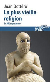 Télécharger le livre : La plus vieille religion. En Mésopotamie