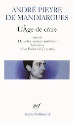 Télécharger le livre :  L'Âge de craie/Dans les années sordides/Astyanax/Le Point où j'en suis