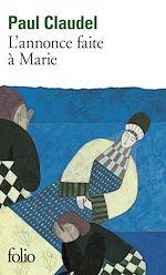 Télécharger le livre :  L'annonce faite à Marie. Mystère en quatre actes et un prologue