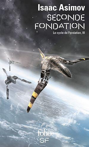 Téléchargez le livre :  Le Cycle de Fondation (Tome 3) - Seconde Fondation