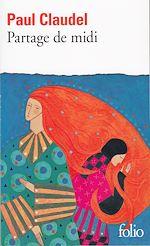 Télécharger le livre :  Partage de Midi. Drame