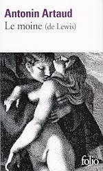 Télécharger le livre :  Le Moine. Roman de M.G. Lewis raconté par Antonin Artaud