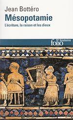 Télécharger cet ebook : Mésopotamie. L'écriture, la raison et les dieux
