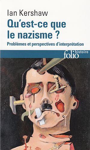 Téléchargez le livre :  Qu'est-ce que le nazisme ? Problèmes et perspectives d'interprétation