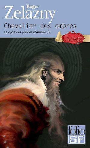 Téléchargez le livre :  Le cycle des princes d'Ambre (Tome 9) - Chevalier des ombres