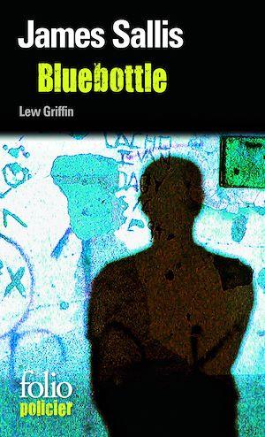 Téléchargez le livre :  Les enquêtes de Lew Griffin (Tome 5) - Bluebottle