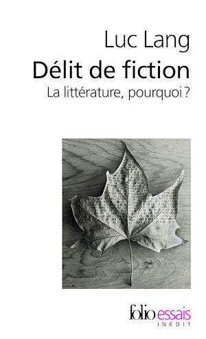 Téléchargez le livre :  Délit de fiction. La littérature, pourquoi ?