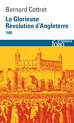 Télécharger le livre :  La Glorieuse Révolution d'Angleterre (1688)