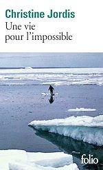Télécharger le livre :  Une vie pour l'impossible