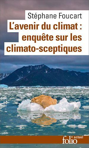 Téléchargez le livre :  L'avenir du climat (Le Populisme climatique). Enquête sur les climato-sceptiques