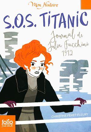 Téléchargez le livre :  S.O.S. Titanic. Journal de Julia Facchini, 1912