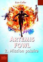 Télécharger le livre :  Artemis Fowl (Tome 2) - Mission polaire