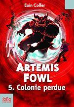 Télécharger le livre :  Artemis Fowl (Tome 5) - Colonie perdue