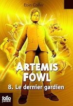 Télécharger le livre :  Artemis Fowl (Tome 8) - Le dernier gardien