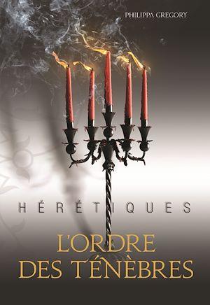 Téléchargez le livre :  Hérétiques (Tome 2) - L'ordre des Ténèbres