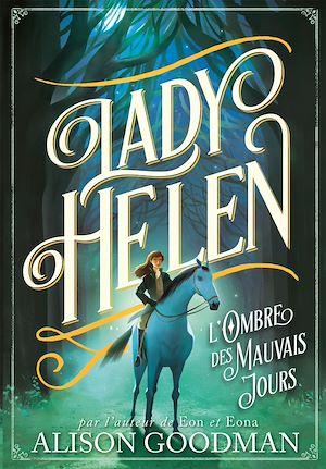 Téléchargez le livre :  Lady Helen (Tome 3) - L'Ombre des Mauvais Jours