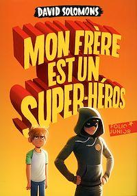 Télécharger le livre : Mon frère est un super-héros