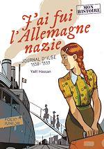 Télécharger le livre :  J'ai fui l'Allemagne nazie. Journal d'Ilse (1938-1939)