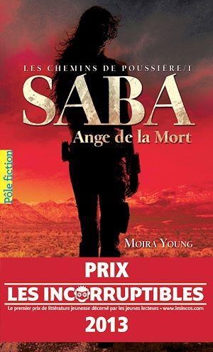 Téléchargez le livre :  Les chemins de poussière (Tome 1) - Saba, Ange de la Mort