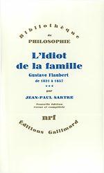 Télécharger le livre :  L'Idiot de la famille (Tome 3) - Gustave Flaubert de 1821 à 1857