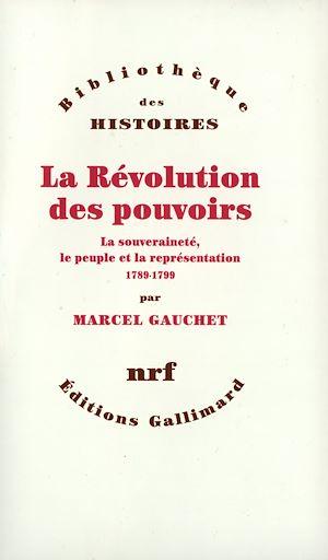 Téléchargez le livre :  La Révolution des pouvoirs - La souveraineté, le peuple et la représentation (1789-1799)