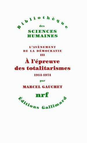 Téléchargez le livre :  L'avènement de la démocratie (Tome 3) - A l'épreuve des totalitarismes (1914-1974)