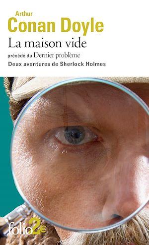 Téléchargez le livre :  La maison vide / Dernier problème (Deux aventures de Sherlock Holmes)