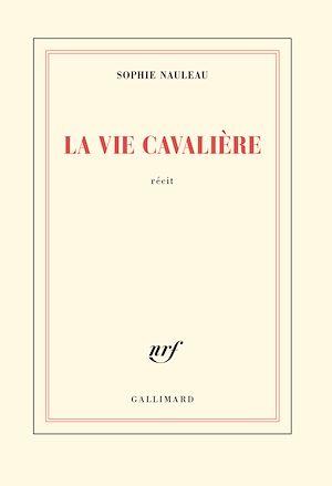 Téléchargez le livre :  La vie cavalière