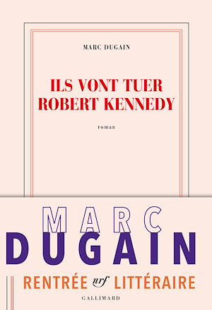 Téléchargez le livre :  Ils vont tuer Robert Kennedy