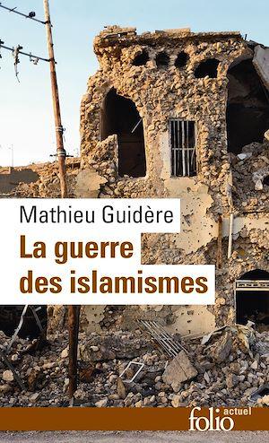Téléchargez le livre :  La guerre des islamismes