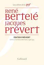 Télécharger le livre :  Éditer Prévert. Lettres et archives éditoriales, 1946-1973