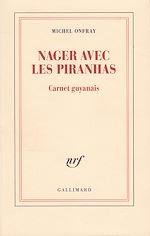 Télécharger le livre :  Nager avec les piranhas. Carnet guyanais