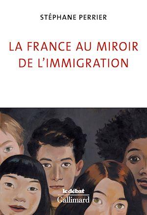 Téléchargez le livre :  La France au miroir de l'immigration