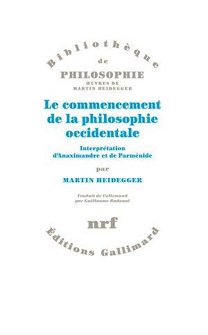 Téléchargez le livre :  Le commencement de la philosophie occidentale. Interprétation d'Anaximandre et de Parménide