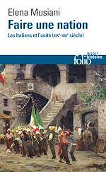 Télécharger le livre :  Faire une nation. Les Italiens et l'unité (XIX?-XXI? siècle)