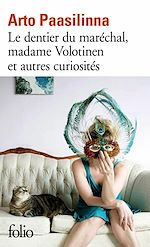 Télécharger le livre :  Le dentier du maréchal, Madame Volotinen et autres curiosités