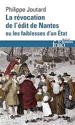 Télécharger le livre :  La Révocation de l'édit de Nantes ou Les faiblesses d'un État